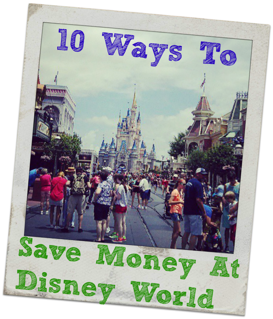 Save Money At Disney World And Enjoy Your Vacation More