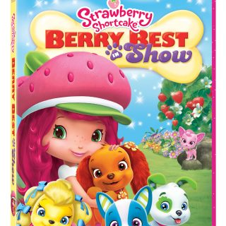 Strawberry Shortcake: Berry Best In Show Now On DVD